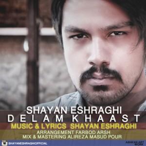 Shayan Eshraghi - Delam Khast